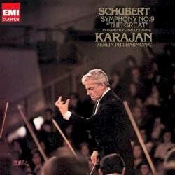 "Symphonie No. 9 ""The Great"" / Rosamunde Ballet Music by Schubert ;   Berlin Philharmonic ,   Herbert von Karajan"