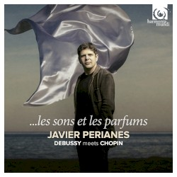 …les sons et les parfums by Debussy ,   Chopin ;   Javier Perianes