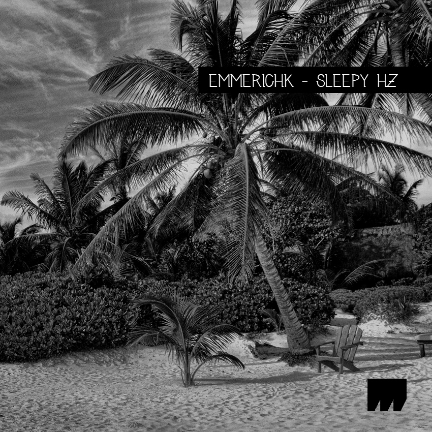Emmerichk – Sleepy HZ