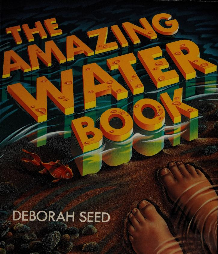 The Amazing Water Book (The Amazing Books) by Deborah Seed