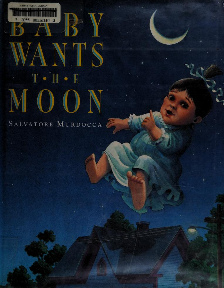 Baby wants the moon by Sal Murdocca