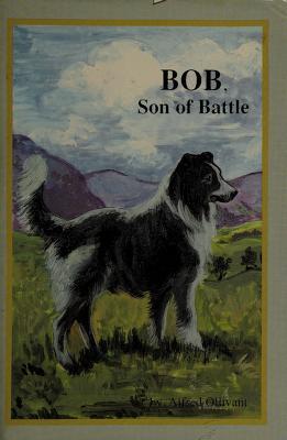 Cover of: Bob, Son of Battle | Alfred Ollivant