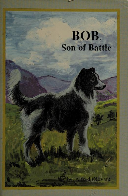 Bob, Son of Battle by Alfred Ollivant