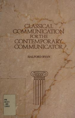 Cover of: Classical communication for the contemporary communicator | Halford Ross Ryan