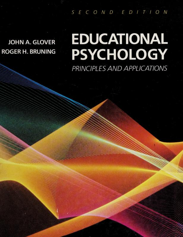 Educational psychology, principles and applications by John A. Glover