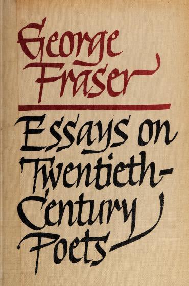 Essays on twentieth-century poets by George Sutherland Fraser