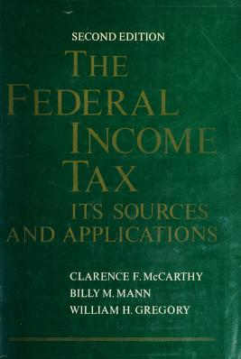 Cover of: The Federal income tax | Clarence F. McCarthy