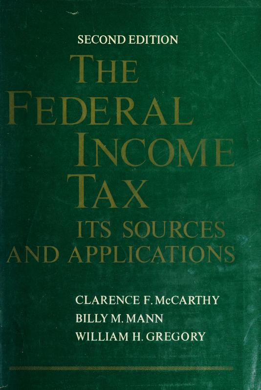 The Federal income tax by Clarence F. McCarthy