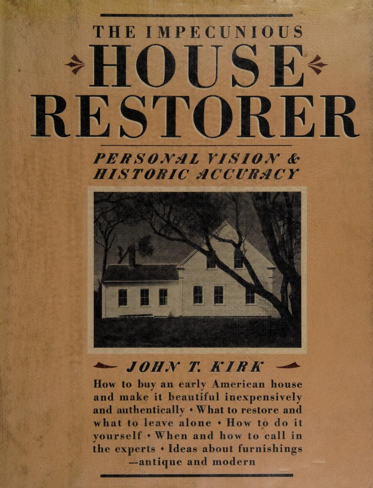 The impecunious house restorer by John T. Kirk