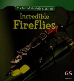 Cover of: Incredible fireflies | Susan Ashley