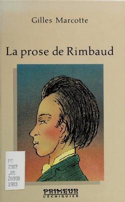Cover of: La prose de Rimbaud | Gilles Marcotte