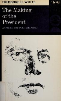 Cover of: The making of the President | Theodore Harold White